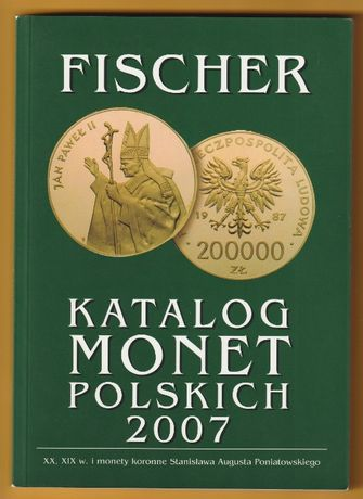 Katalog monet polskich 2007 - Fischer - Andrzej Fischer