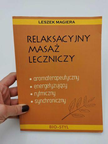 """Książka """" Relaksacyjny masaż leczniczy"""" Leszek Magiera."""