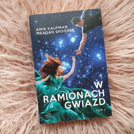 Książka W ramionach gwiazd Amie Kaufmann Meagan Spooner Moondrive