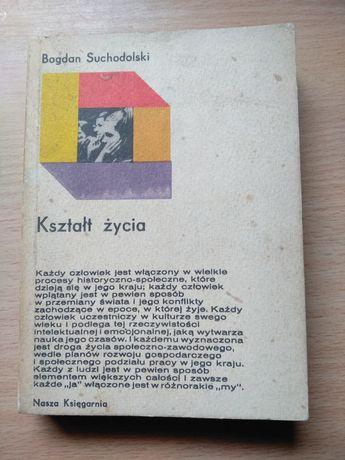 Bogdan Suchodolski Kształt życia