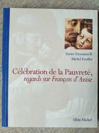 Celebration de la Pauvrete, regards sur Francois d'Assise