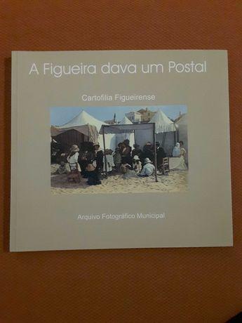 A Figueira dava um Postal. Cartofilia Figueirense