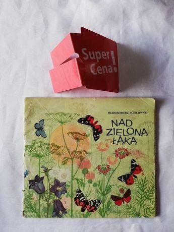 """książka """"nad zieloną łąką"""" Włodzimierz Ścisłowski"""