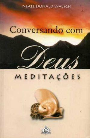 Conversando com Deus: Meditações de Neale Donald Walsch (Portes Grátis