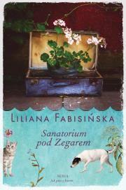 Sanatorium pod Zegarem Autor: Fabisińska Liliana