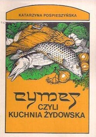 Cymes czyli kuchnia żydowska - Katarzyna Pospieszyńska