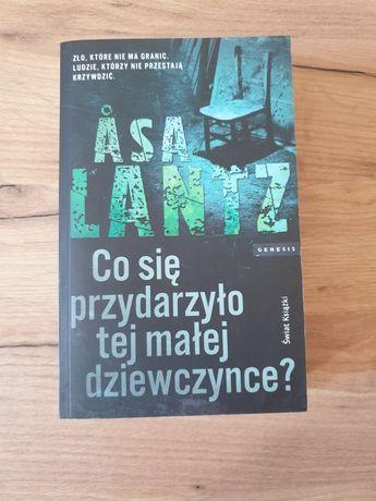Książka Asa Lantz co się przydarzyło tej małej dziewczynce