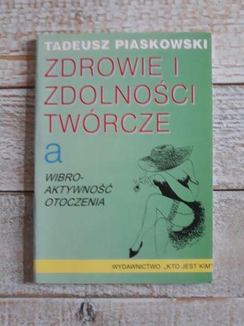 Zdrowie i zdolności twórcze. Tadeusz Piaskowski