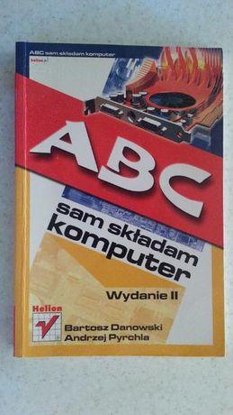 B. Dankowski A.Prychała - ABC sam składam komputer Wydanie II