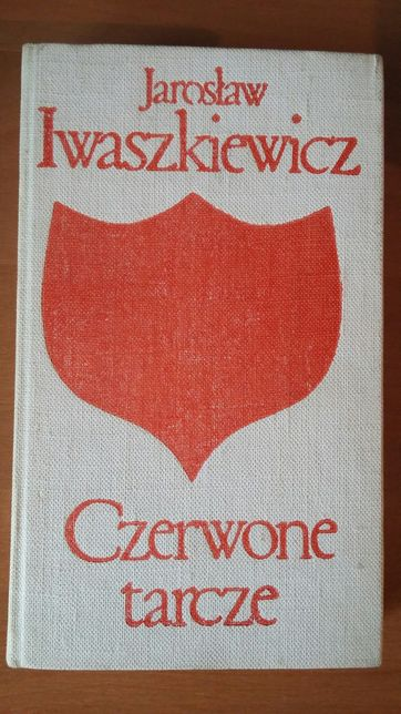 Czerwone tarcze - Jarosław Iwaszkiewicz