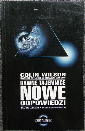 Wilson Colin - Dawne tajemnice nowe odpowiedzi, zjawiska paranormalne