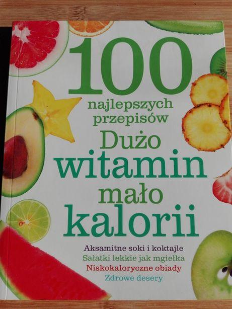 Dużo witamin mało kalorii, 100 najlepszych przepisów
