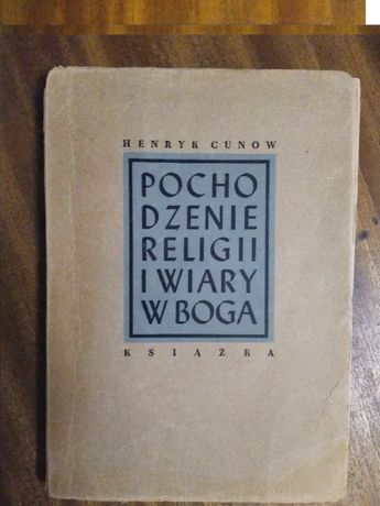 Pochodzenie religii i wiary w boga - H. Cunow