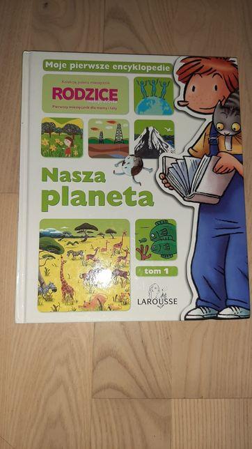 Książka ,, Nasza planeta '' - Moje Pierwsze Encyklopedie