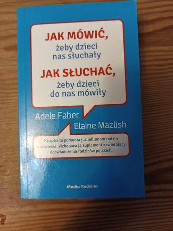 Jak mówić i jak słuchać Adele Faber i Elaine Mazlish
