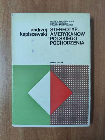 Stereotyp Amerykanów polskiego pochodzenia  A.Kapiszewski