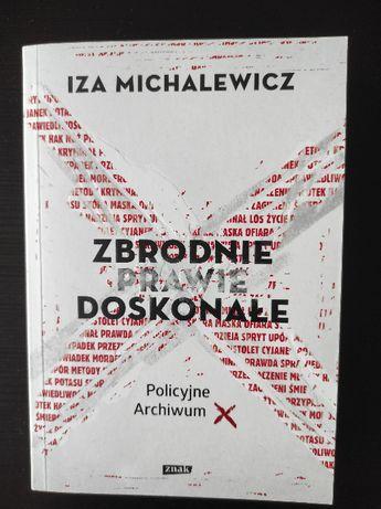 Zbrodnie prawie doskonałe - Iza Michalewicz