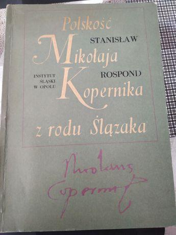 Polskość Mikołaja Kopernika z rodu Ślązaka Rospond
