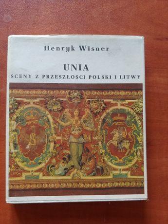 UNIA sceny z przeszłości Polski i Litwy H. Wisner WAWA
