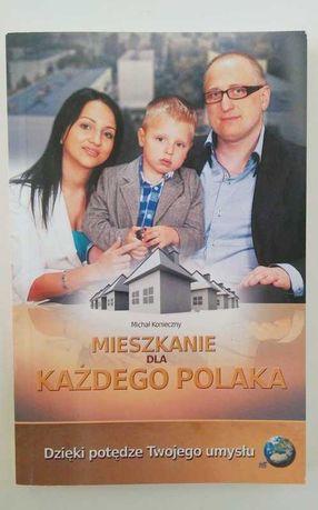 Michał Konieczny - Mieszkanie dla każdego Polaka dzięki potędze umysłu