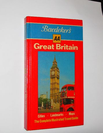 Baedeker's Great Britain. The Complete Illustrated Travel Guide
