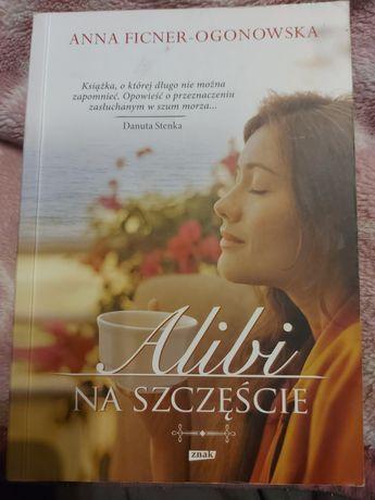 """A. Ficner-Ogonowska """" Alibi na szczęście"""""""
