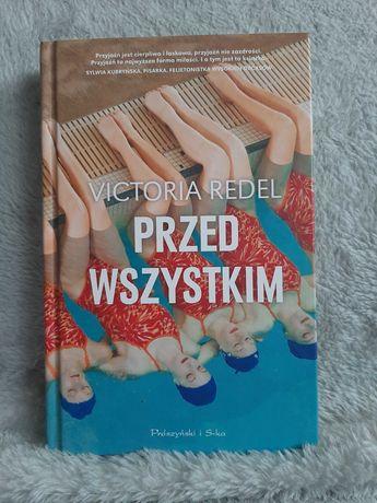 Przed wszystkim - Victoria Redel - książka