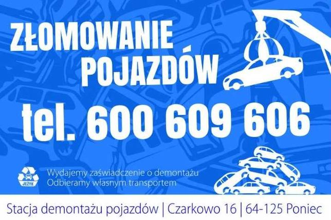 ZŁOMOWANIE POJAZDÓW Kasacja Auto Skup Aut Autozłom Demontaż Auta KAŻDE