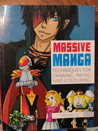 Massive Manga Technoques for Drawing, inking and Colouring