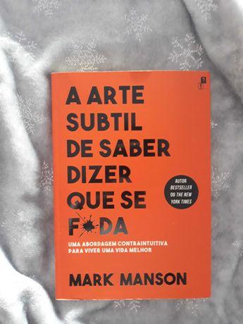 A Arte Subtil de Saber Dizer que se F*da por Mark Manson