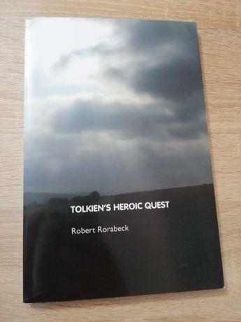 Tolkien's Heroic Quest - Robert Rorabeck
