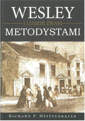 Wesley i ludzie zwani Metodystami R.Heitzenrater