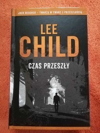 Nowa książka Lee Child Czas przeszły