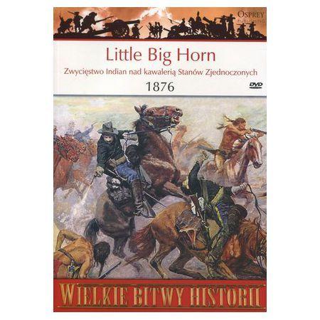 Wielkie Bitwy Historii. Little Big Horn