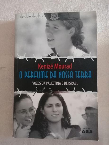 O perfume da nossa terra (vozes da Palestina e Israel , Kenizé Mourad