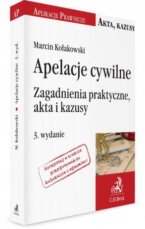 Apelacje CYWILNE zagadnienia praktyczne, akta i kazusy Kołakowski