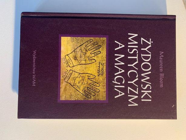 """Żydowski mistycyzm a magia"" Maureen Bloom"
