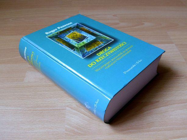 Droga do rzeczywistości - Roger Penrose, wyd. 2010