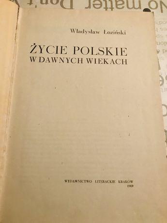 Życie polskie w dawnych wiekach Łoziński
