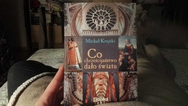 Odsprzedam książkę Michał Krajski - Co chrześcijaństwo dało światu