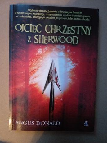 Angus Donald Ojciec Chrzestny z Sherwood