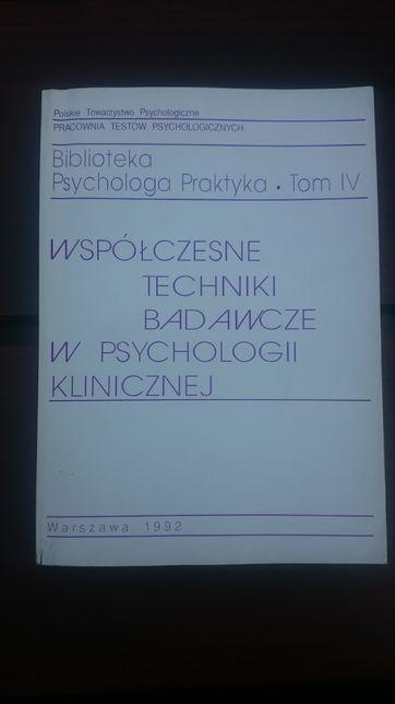 Współczesne techniki badawcze w psychologii klinicznej tom IV