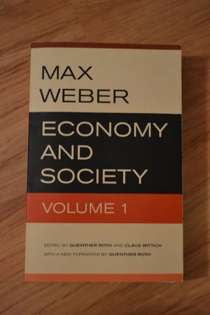Economy and Society (Volume 1 and 2) - Max Weber