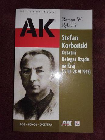 AK – Stefan Korboński ostatni Delegat Rządu na Kraj - Rybicki - 2010