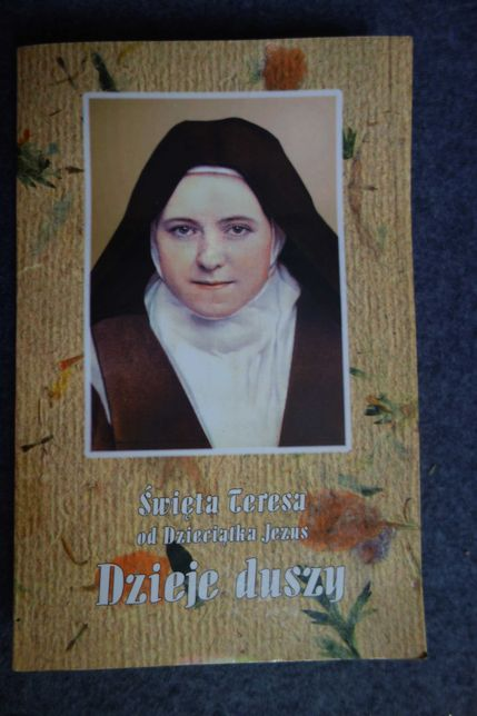 św. Teresa od Dzieciatka Jezus Dzieje Duszy rok wydania 1996