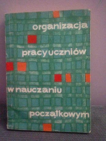 Organizacja pracy uczniów w nauczaniu początkowym - Konstanty Lech