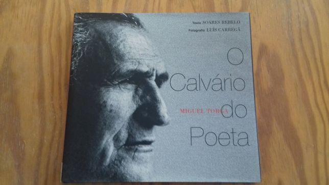 O Calvário do Poeta - Centenário do nascimento de Miguel Torga