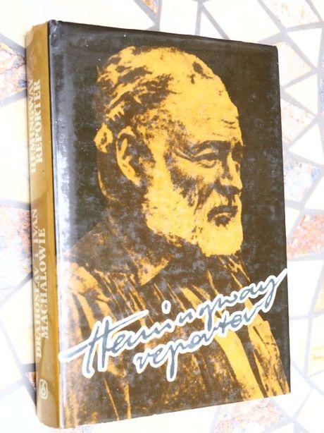 "Machalowie Drahoslav i Ivan ""Hemingway reporter"""
