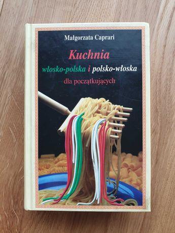 Kuchnia włosko-polska i polsko-włoska dla początkujących M. Caprari
