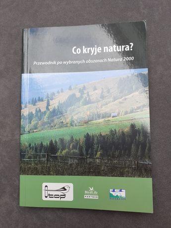 Co kryje natura? Przewodnik po wybranych obszarach Natura 2000